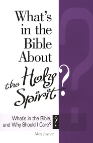 What's in the Bible About The Holy Spirit?   -