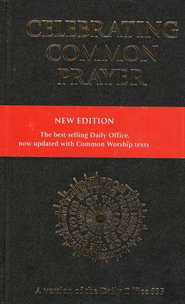 Celebrating Common Prayer: Common Worship   -              Edited By: David Stancliffe                   By: George Carey
