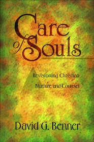 Care of Souls: Revisioning Christian Nurture and Counsel - eBook  -     By: David G. Benner