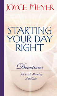Starting Your Day Right: Devotions for Each Morning of the Year  -              By: Joyce Meyer