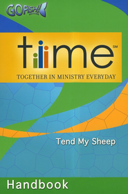 T.I.M.E.(Together In Ministry Everyday) Handbook: Tend My Sheep  -