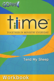 T.I.M.E.(Together In Ministry Everyday) Workbook: Tend My Sheep  -