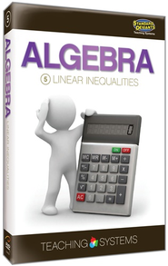 Teaching Systems Algebra Module 5: Linear Inequalities DVD   -