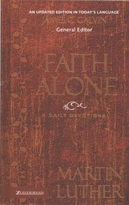 Faith Alone: A Daily Devotional  -              By: Martin Luther, James C. Galvin