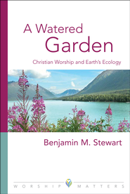 A Watered Garden  -     By: Benjamin Stewart