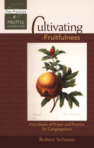 Cultivating Fruitfulness: Five Weeks of Prayer and Practice for Congregations - Slightly Imperfect  -