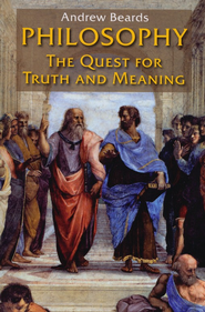 Philosophy: The Quest for Truth and Meaning  -     By: Andrew Beards