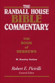 The Randall House Bible Commentary: Hebrews  -     Edited By: Robert E. Picirilli     By: W. Stanley Outlaw