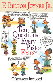 Ten Questions Every Pastor Fears   -     By: F. Belton Joyner