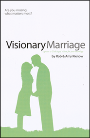 Visionary Marriage  -     By: Rob Rienow, Amy Rienow