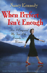 When Perfect isn't Enough  -              By: Nancy Kennedy