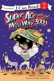 Super Ace and the Mega Wow 3000 - eBook  -     By: Cheryl Crouch     Illustrated By: Vander Pol
