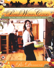 The Pioneer Woman Cooks: Recipes from an Accidental Ranch Wife  -     By: Ree Drummond
