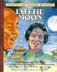 Heroes for Young Readers: Lottie Moon, A Generous Offering   -     By: Renee Taft Meloche