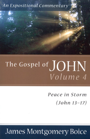 The Gospel of John, volume 4: Peace in Storm (John 13-17)  -     By: James Montgomery Boice