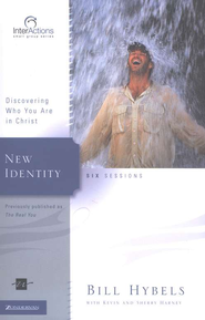 New Identity: Discovering Who You Are in Christ,  InterActions Series  -     By: Bill Hybels, Kevin G. Harney, Sherry Harney