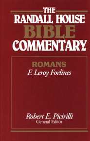 The Randall House Bible Commentary: Romans  -     Edited By: Robert E. Picirilli     By: F. Leroy Forlines