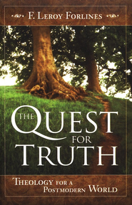 The Quest For Truth: Answering Life's Inescapable Questions   -     By: F. Leroy Forlines