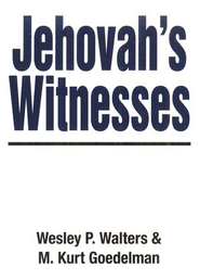 Jehovah's Witnesses, 5 Pack   -     By: Wesley P. Walters, Kurt M. Goedelman