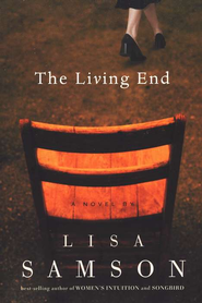 The Living End   -     By: Lisa Samson