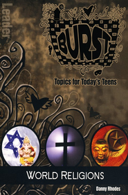 Burst - World Religions: Leader's Guide  -     By: Danny Rhodes
