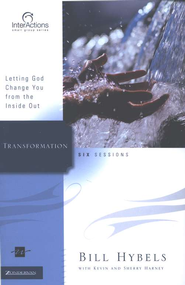 Transformation: Letting God Change You from the Inside Out, InterActions Series  -              By: Bill Hybels, Kevin G. Harney, Sherry Harney