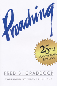 Preaching, 25th Anniversary Edition   -     By: Fred Craddock