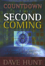 Countdown to The Second Coming: A Concise Examination of Biblical Prophecies of The Last Days  -     By: Dave Hunt