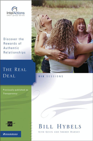 The Real Deal: Discover the Rewards of Authentic Relationships, InterActions  -     By: Bill Hybels, Kevin G. Harney