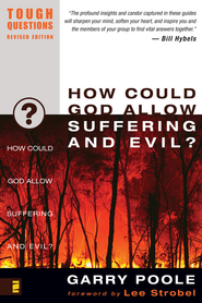 How Could God Allow Suffering and Evil?/ New edition - eBook  -     By: Garry Poole