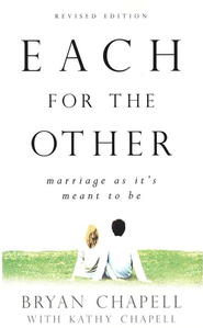 Each for the Other: Marriage as it's Meant to Be, Revised Edition  -     By: Bryan Chapell