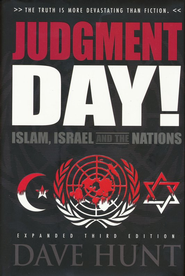 Judgment Day!: Islam, Israel, and the Nations   -     By: Dave Hunt