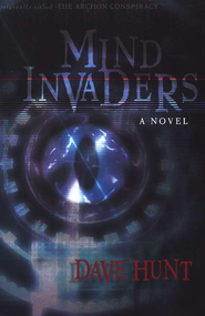 Mind Invaders: Originally titled The Archon Conspiracy   -              By: Dave Hunt