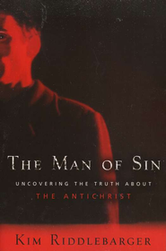 The Man of Sin: Uncovering the Truth About the Antichrist  -              By: Kim Riddlebarger