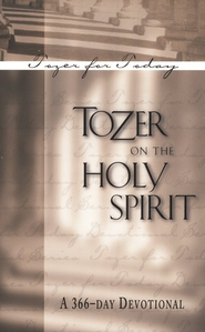 Tozer on the Holy Spirit   -     By: A.W. Tozer