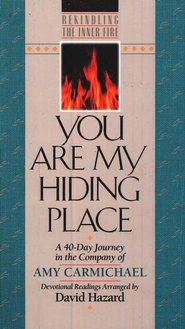 You Are My Hiding Place  -     Edited By: David Hazard     By: Amy Carmichael