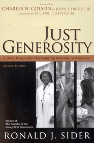 Just Generosity, 2nd Edition  -     By: Ronald J. Sider
