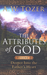 The Attributes of God, Volume 2 with Study Guide   -     By: A.W. Tozer