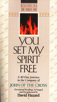 You Set My Spirit Free   -     Edited By: David Hazard     By: Saint John of the Cross