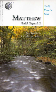 Matthew Book 1 Chapters 1-16: God's Promise Fulfilled                                -     By: Marilyn Kunz, Catherine Schell