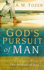 God's Pursuit of Man (previously titled The  Divine Conquest and The Pursuit of Man)  -     By: A.W. Tozer