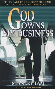 God Owns My Business  -              By: Stanley Tam