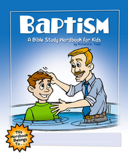 Baptism: A Bible Study Wordbook for Kids  -     By: Richard E. Todd