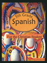 5th Grade Spanish for the Christian Student - Student Workbook  -     By: Johnny Rife