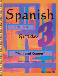 3rd Grade Spanish for the Christian Student - Teacher's edition with CD  -     By: Johnny Rife