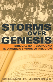 Storms over Genesis: Biblical Battleground in America's Wars of Religion  -              By: William H. Jennings