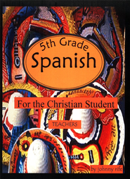 5th Grade Spanish for the Christian Student - Teacher's edition with CD  -     By: Johnny Rife
