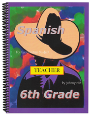 6th Grade Spanish for the Christian Student - Teacher's edition with CD  -     By: Johnny Rife