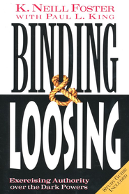 Binding and Loosing  -     By: K. Neill Foster
