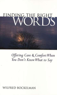 Finding the Right Words-    -     By: W. Bockelman